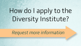 Apply to the Diversity Institute